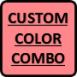 Custom Color Combination (Specify)